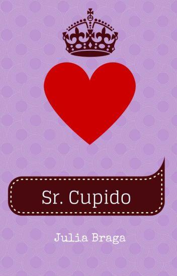 Sr. Cupido (Eu, Cupido #2) [Em Breve]