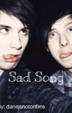 Sad Song (Dan and Phil) by danissnotonfirre