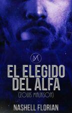 El elegido del Alfa (zouis malikson)M-PREG (mini Novela)  by Nashell1D
