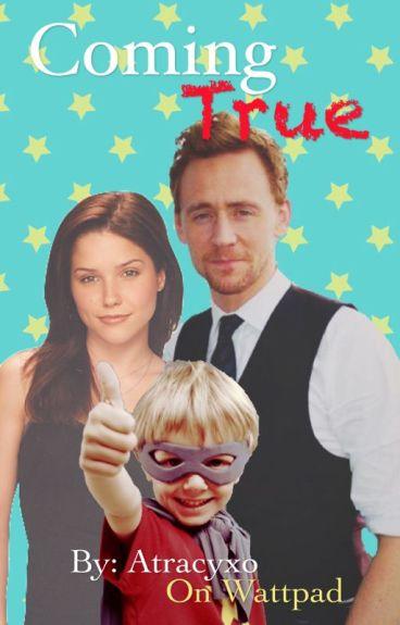 Coming True (Tom Hiddleston FanFiction)