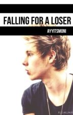 Falling for a loser || l.h by ayyitsmoni