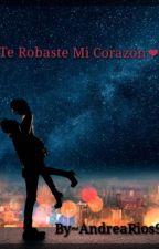 Te robaste mi corazón.. by AndreaRios97