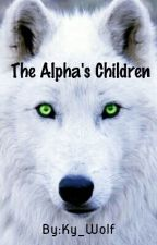 The Alpha's Children by Ky_Wolf