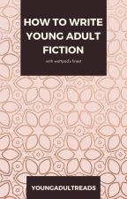 How to Write Young Adult (with Wattpad's Finest) by youngadultreads