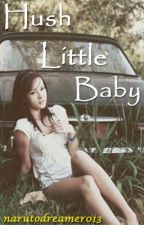 Hush, Little Baby by FindingAVoice