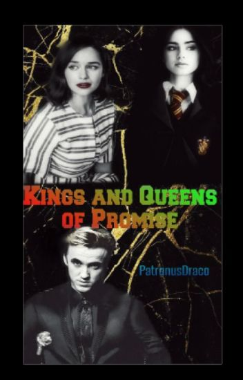 Kings and Queens of Promise (Draco Malfoy FF)
