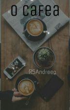 O Cafea by andreeacraciunx