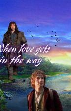 When Love gets in the way {Hobbit fanfiction} by LOTR_PhantomSherlock