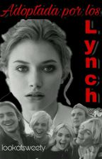 Adoptada por los Lynch (Ross Lynch y tú) by lookatsweety
