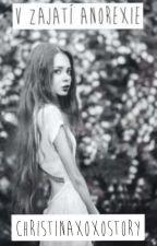 V zajatí anorexie  by Christinaxoxostory