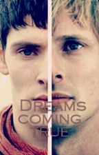 Merthur. Dreams coming true ✔ by TildeLvberg