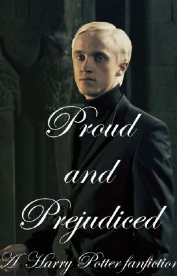 Proud and Prejudiced- a Harry/Draco fan fiction