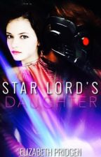 Starlord's Daughter - My Guardians of the Galaxy FanFiction [Completed] by thiswriterlives