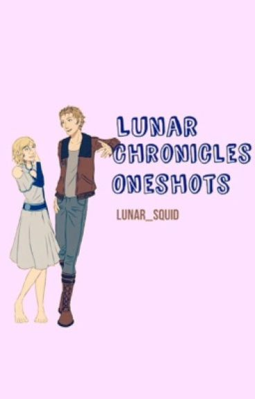 Lunar Chronicles Oneshots