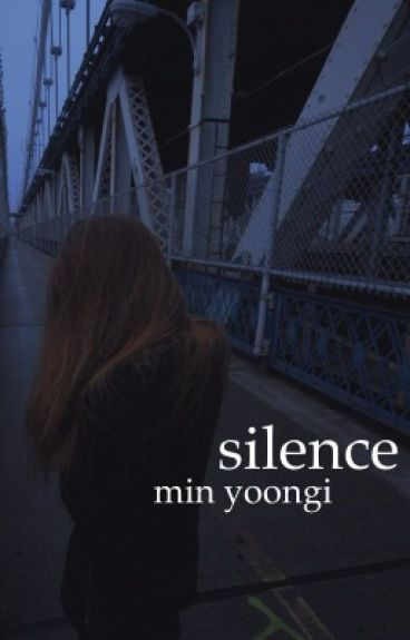 Silence ↝ Min Yoongi