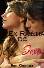 A ex rainha do sexo by JulianadaSilva166