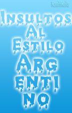 Insultos Al Estilo Argentino by NaniYNella