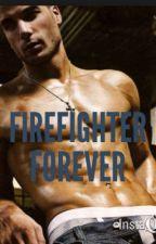 Firefighter Forever by bubblegum1401