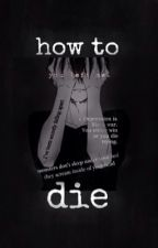 how to die by unexamined