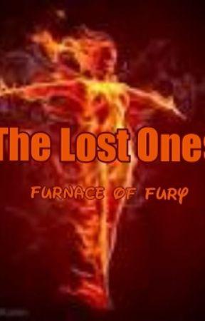 The Lost Ones: Furnance of Fury by KwinNansie