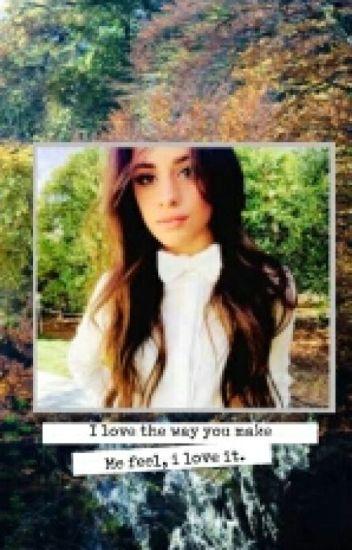 My Girl (Camila/you)