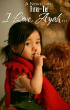 I Love, Ayah! by Fitri-Tri
