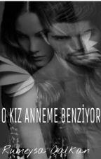 O KIZ ANNEME BENZİYOR by harikagibiyim