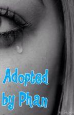 Adopted by Phan by hannahhh_xx_