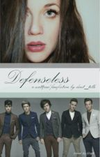 Defenseless (a One Direction Fanfic) by dont_tELLE