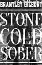 Stone Cold Sober//Brantley Gilbert by PuddinsPooh