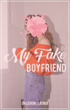 My Fake Boyfriend ∞ Sehun. [Fake #1] by LayNia