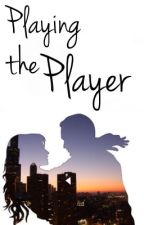 Playing the Player by muffin605