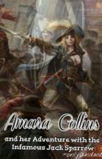 Amara Collins and Her Adventure with The Infamous Jack Sparrow - On Hold by onlyandme