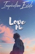 Love Me •Liam Dunbar• {book 1} by InspirationExists