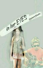In Her Eyes {n.h.} by HepburnShades