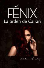 """FÉNIX """"La Orden De Cairan"""" Actualizada. by 1994perla"""