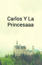 Carlos Y La Princesaaa by EdwinMartnez5