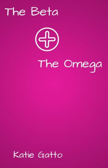 The Beta and The Omega