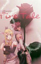Fire Tale ♡ NaLu by RedBurnGirl