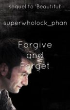 To Forgive and Forget: Tenth Doctor x Reader --ON HOLD-- by superwholock_phan