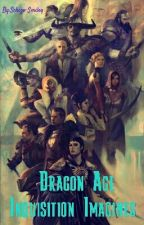 Dragon Age Inquisition Imagines by Schizo-Smiley