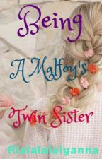 Being A malfoy's Twin sister (with a Ron weasley fanfic) by Alalalalalyanna