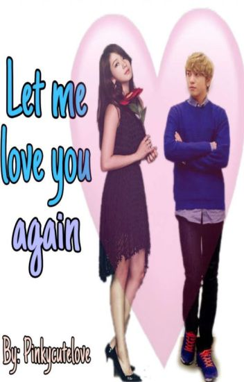LET ME LOVE YOU AGAIN