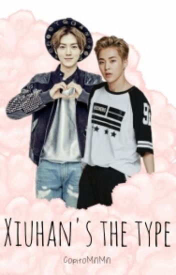 Xiuhan's the type