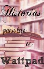 Historias Para Leer by nutella_for_me