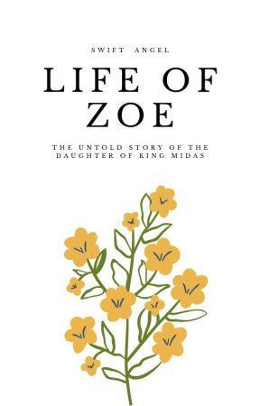 The Incredible Short Life of Zoe by SwiftAngel