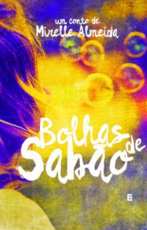 Bolhas de Sabão by MirelleAlmeida5