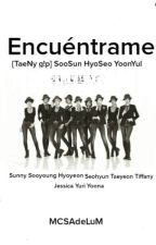 Encuéntrame [TaeNy G!P] (SooSun, YoonYul, HyoSeo) by MCSAdeLuM