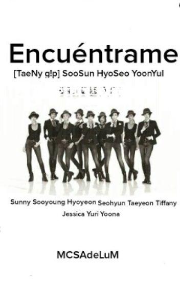 Encuéntrame [TaeNy G!P] (SooSun, YoonYul, HyoSeo)