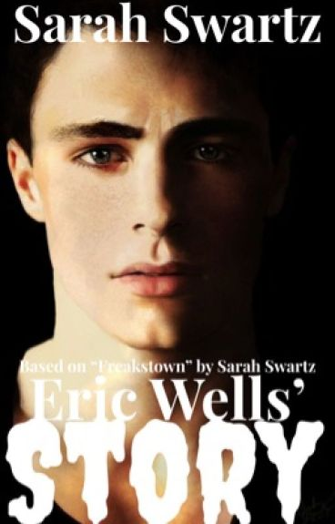 This is Eric Wells' Story by SarahSwartz